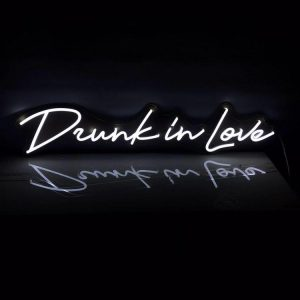 Drunk in Love Neon Sign