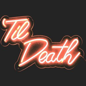 Neon Till Death Sign